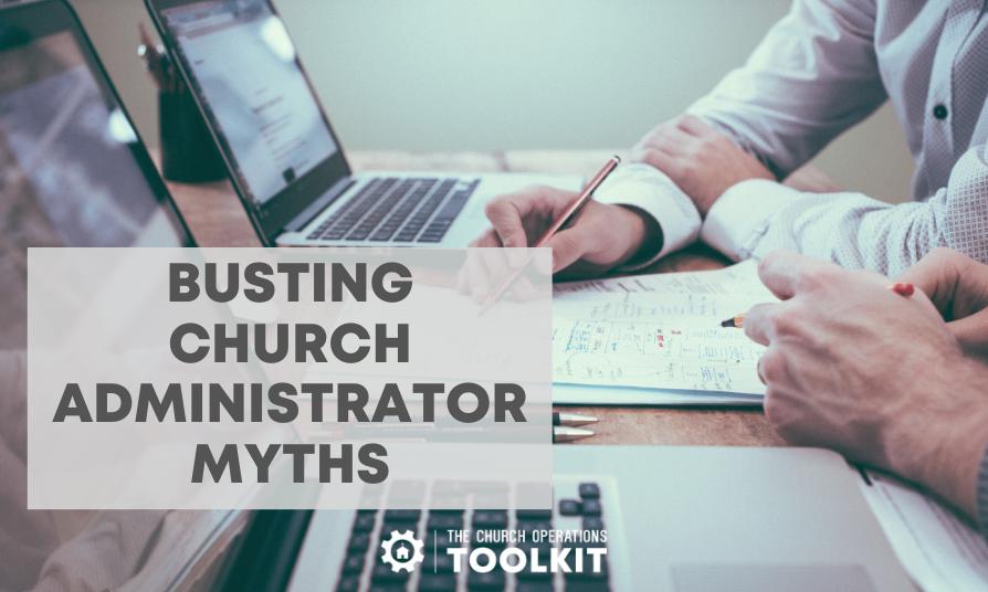 Busting church administrator myths
