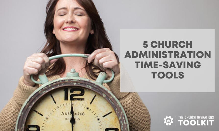 Church administration time saving tools