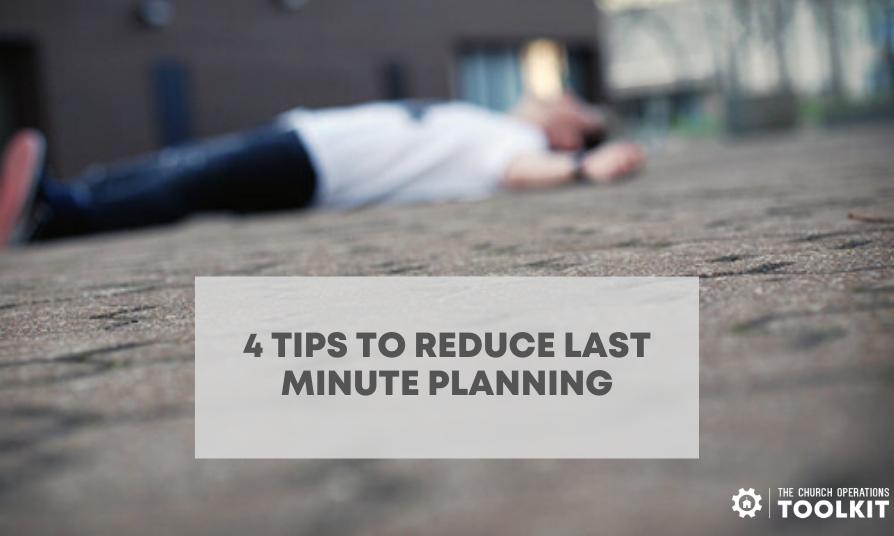 reduce last minute planning